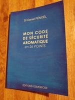 Livre Dr PENOEL- Mon code de sécurité aromatique en 26 points + BONUS PDF