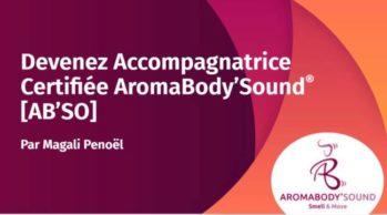 Accompagnatrice certifiée AROMABODY'SOUND® (règlement en 4 fois)
